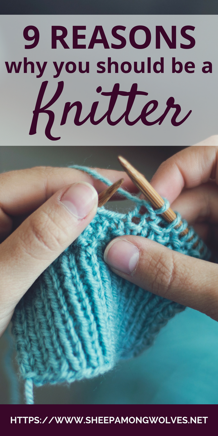 """Need to convince someone that taking up knitting would be a great idea? Need """"excuses"""" to spend more time knitting? Look no further for here are 9 reasons why you should be a knitter!"""