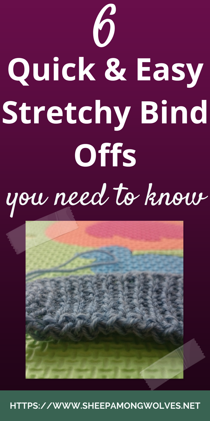 Are your bind off edges too tight? Do you need them to stretch more? These 6 stretchy bind offs could be the solution you've been looking for.