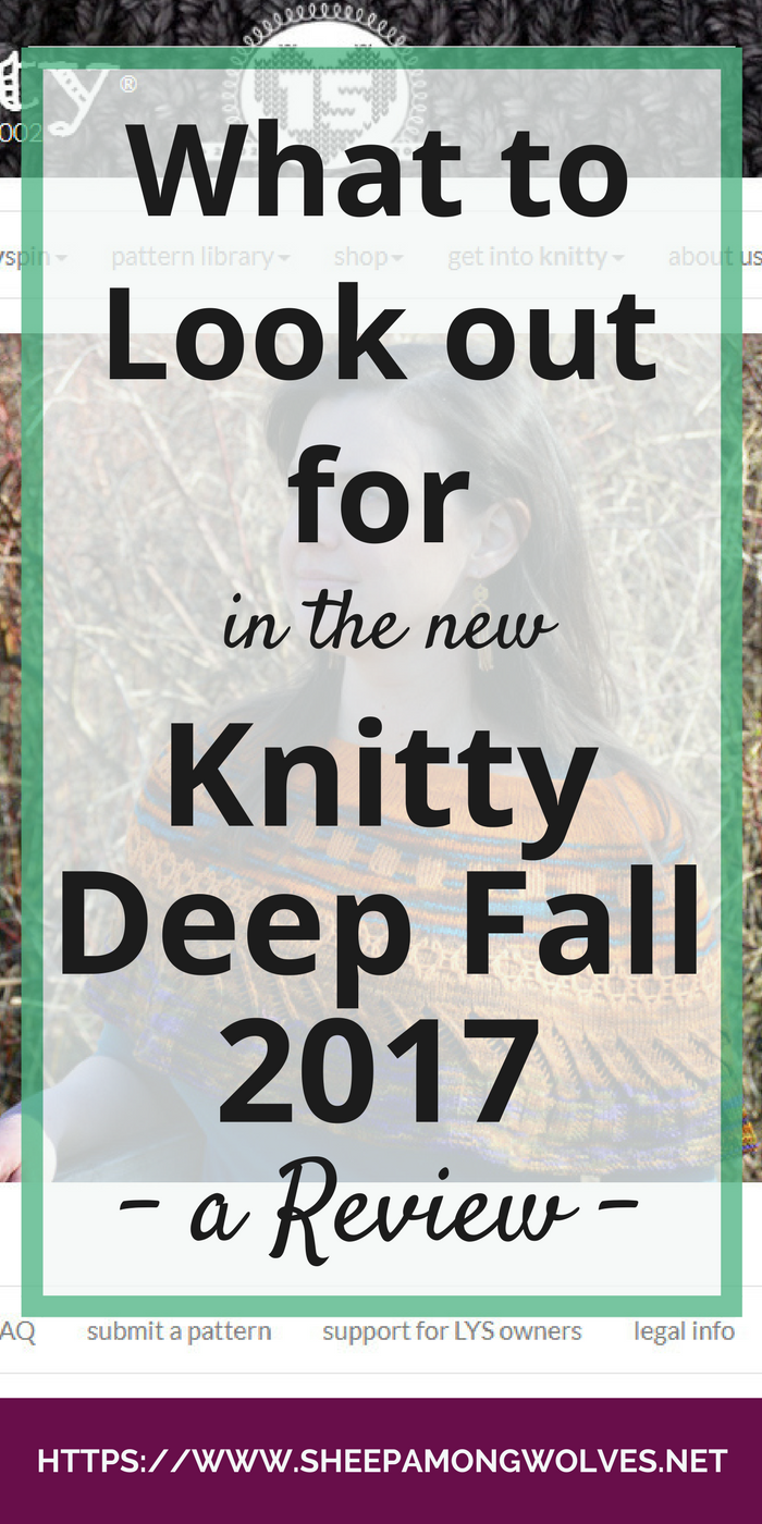 The Knitty Deep Fall 2017 issue is out! Don't know if a design might be for you? Want to hear someone else's opinion? Click through for a detailed review!