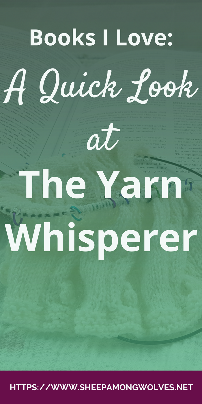 Looking for a good book to read? Want it to be knitting related but not instructional? I've got you covered. This week on the blog I review The Yarn Whisperer by Clara Parkes. Click here and find out more about it!
