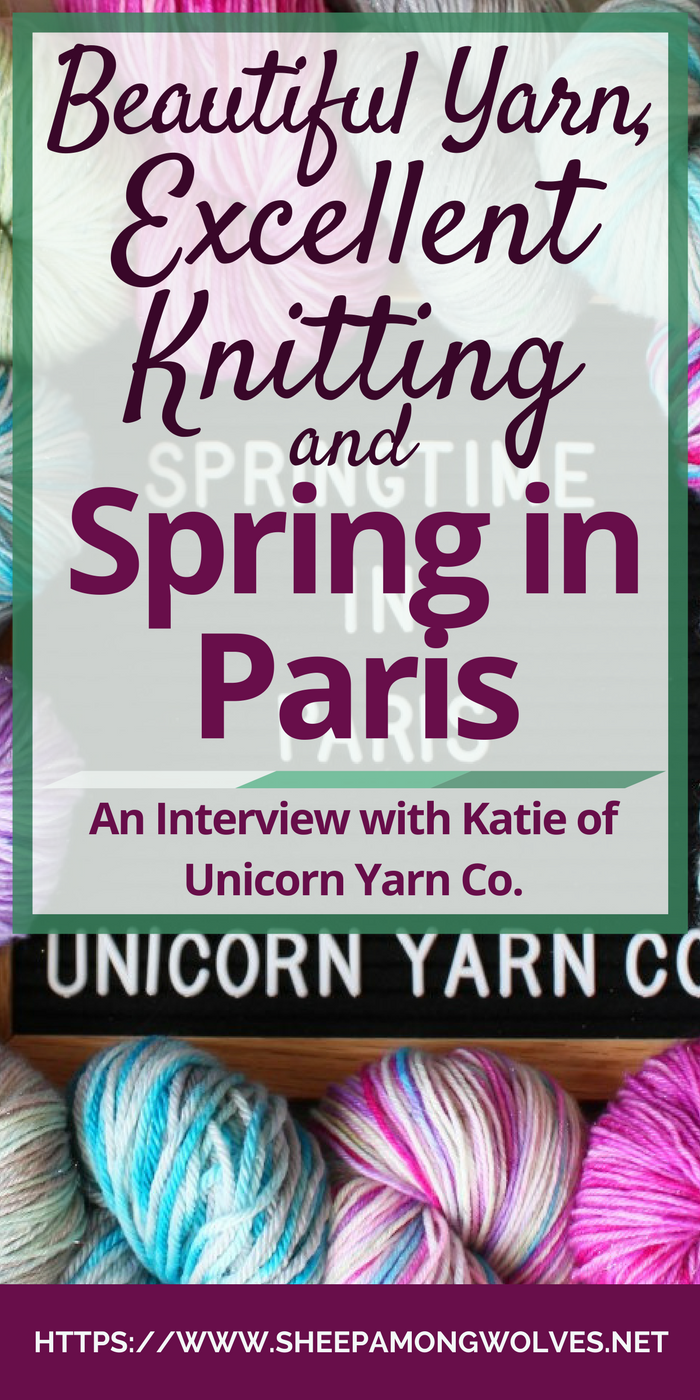 "Do you love hand-dyed yarn? If you are a knitter, the answer is most likely ""Yes!"" Katie - the creative mind behind Unicorn Yarn Co. - just released the new limited edition ""Springtime in Paris"". And I have an exclusive interview with her about her new line, dyeing yarn, and knitting. Come on over for more!"