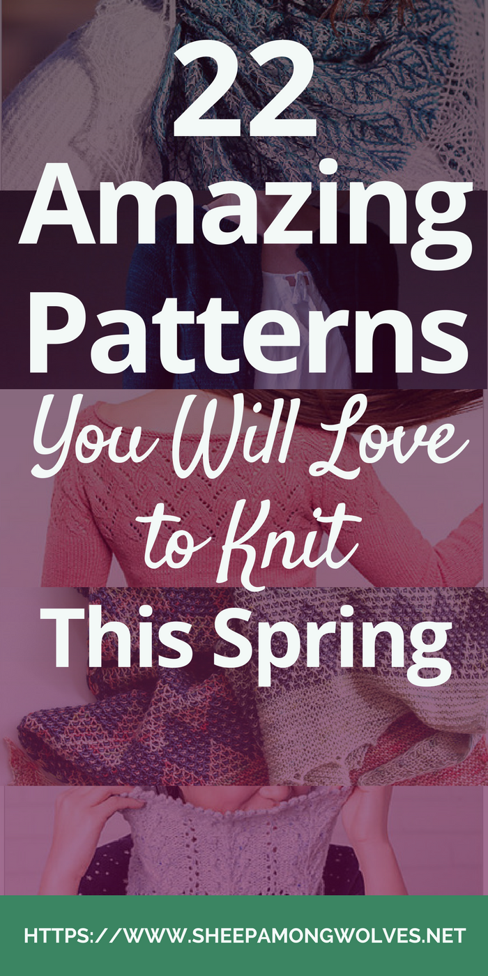 Can't wait for spring to finally arrive? Get yourself in the right mood by casting on a spring knitting pattern right now! You don't know what to knit? No problem! I've picked out 22 amazing patterns for you for inspiration!