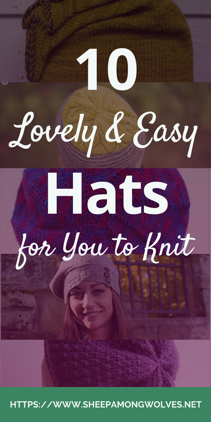 Have you planned out your fall accessory knitting yet? Would you like a few ideas? Like these ten easy and lovely hats? And some of these are even free!